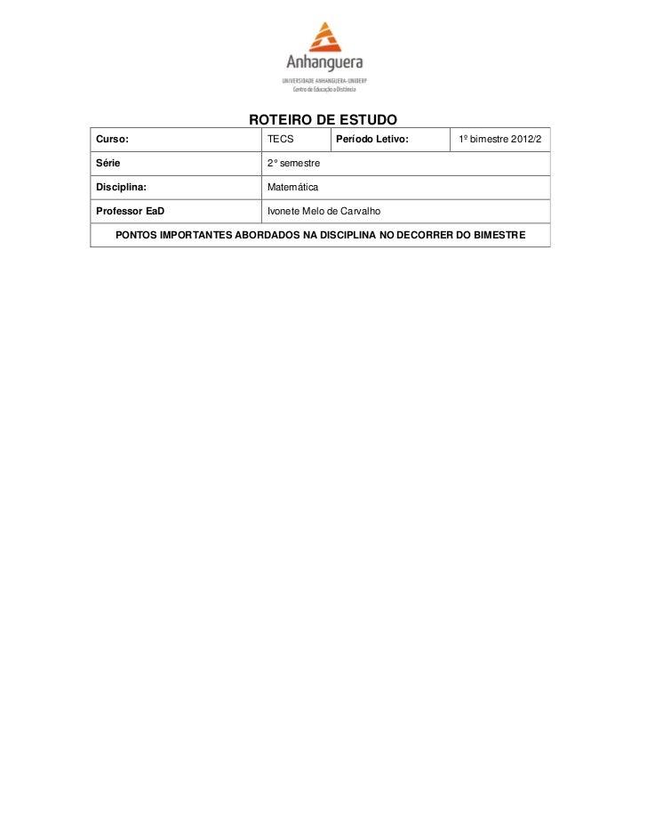 ROTEIRO DE ESTUDOCurso:                      TECS          Período Letivo:   1º bimestre 2012/2Série                      ...