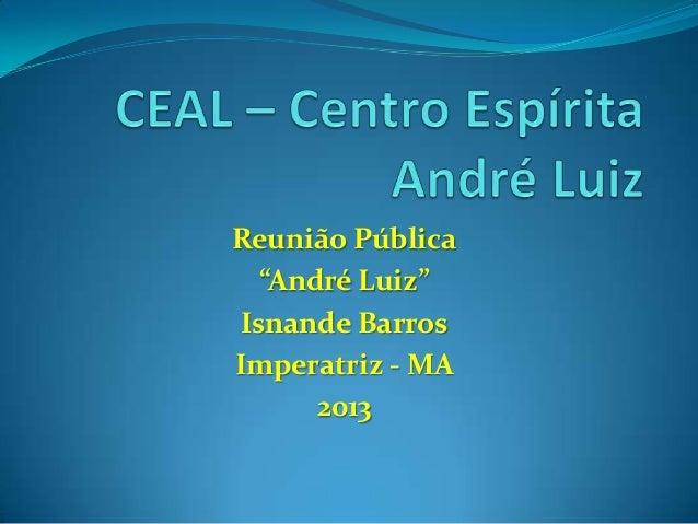 """Reunião Pública""""André Luiz""""Isnande BarrosImperatriz - MA2013"""