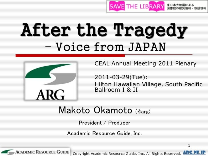 After the Tragedy  – Voice from JAPAN                   CEAL Annual Meeting 2011 Plenary                   2011-03-29(Tue)...