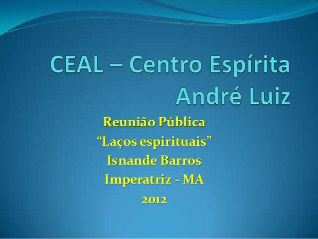 """Reunião Pública""""Laços espirituais""""  Isnande Barros Imperatriz - MA       2012"""