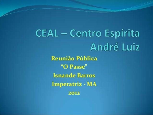 """Reunião Pública    """"O Passe"""" Isnande BarrosImperatriz - MA      2012"""