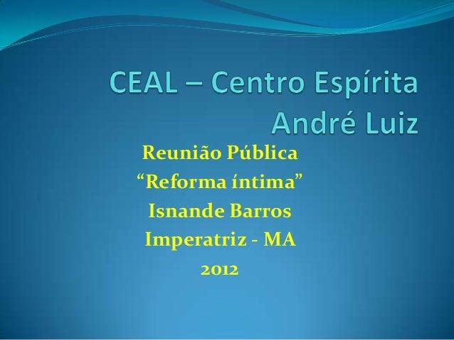 """Reunião Pública """"Reforma íntima"""" Isnande Barros Imperatriz - MA 2012"""