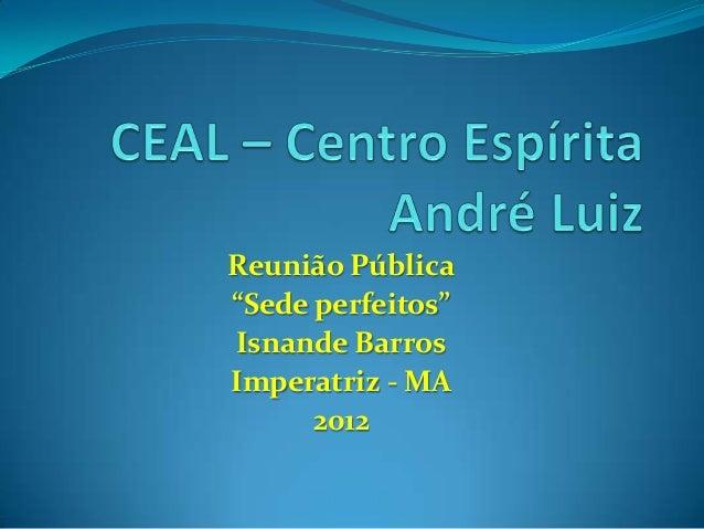 """Reunião Pública""""Sede perfeitos""""Isnande BarrosImperatriz - MA      2012"""