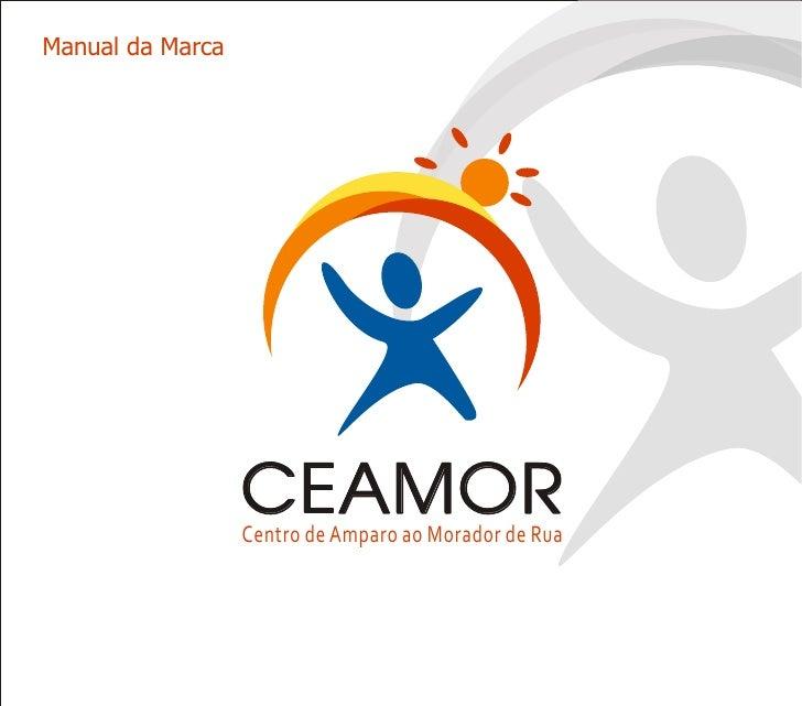 Manual da Marca                       CEAMOR                   Centro de Amparo ao Morador de Rua