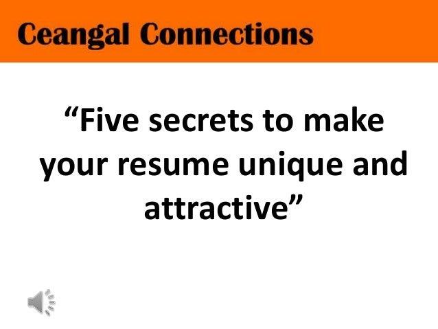 """Five secrets to make your resume unique and attractive"""