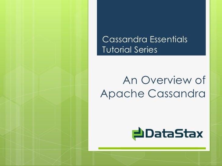 Cassandra EssentialsTutorial Series   An Overview ofApache Cassandra