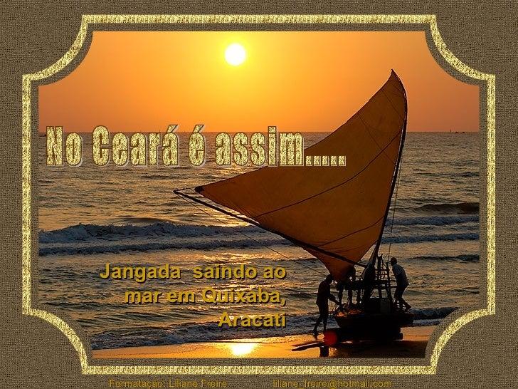 Jangada  saindo ao mar em Quixaba, Aracati No Ceará é assim.....
