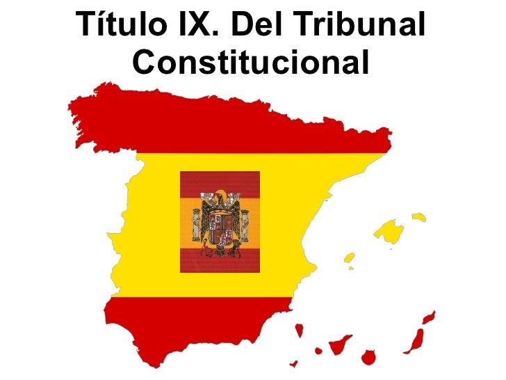 Título IX. Del Tribunal Constitucional