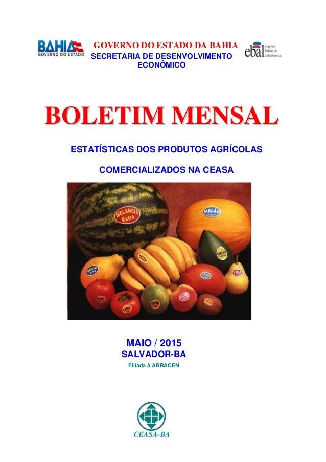 GOVERNO DO ESTADO DA BAHIA SECRETARIA DE DESENVOLVIMENTO ECONÔMICO BBOOLLEETTIIMM MMEENNSSAALL ESTATÍSTICAS DOS PRODUTOS A...