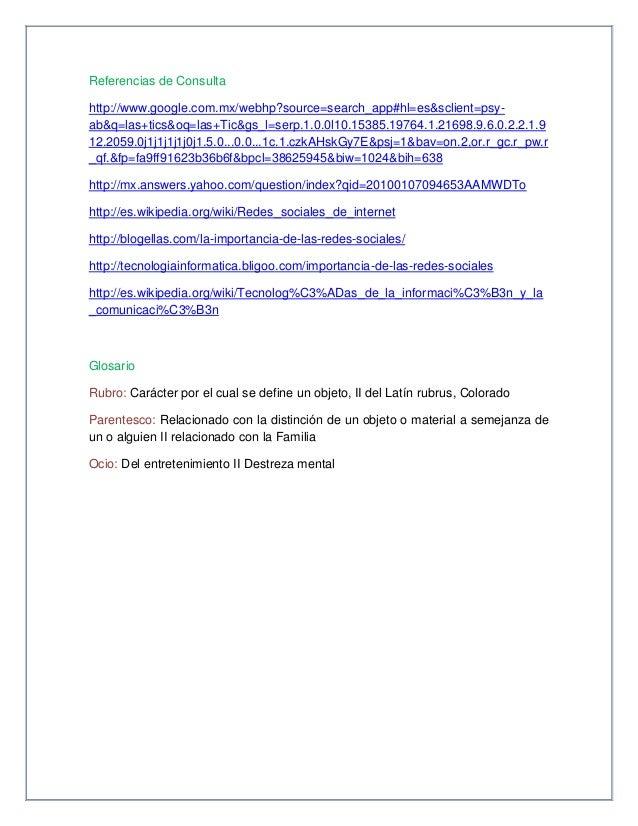 Referencias de Consultahttp://www.google.com.mx/webhp?source=search_app#hl=es&sclient=psy-ab&q=las+tics&oq=las+Tic&gs_l=se...