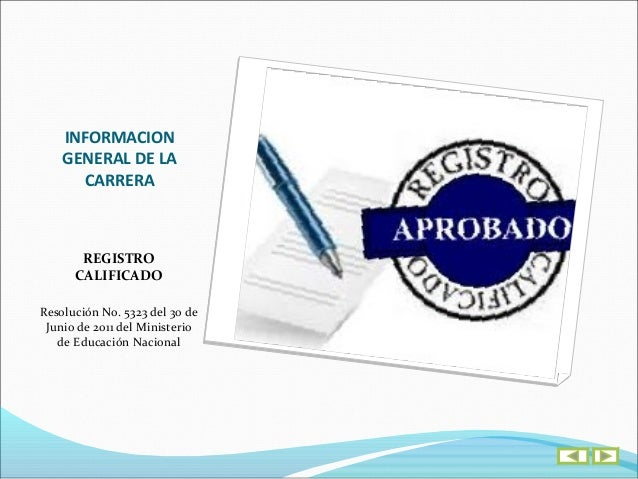 INFORMACION  GENERAL DE LA    CARRERA     TELÉFONOS(57 1) 668 47 00 Ext. 112