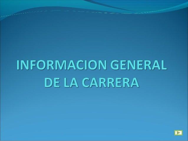 INFORMACIONGENERAL DE LA  CARRERA  DURACIÓN Diez semestres