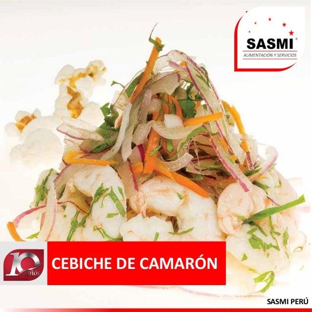 SASMI PERÚ CEBICHE DE CAMARÓN
