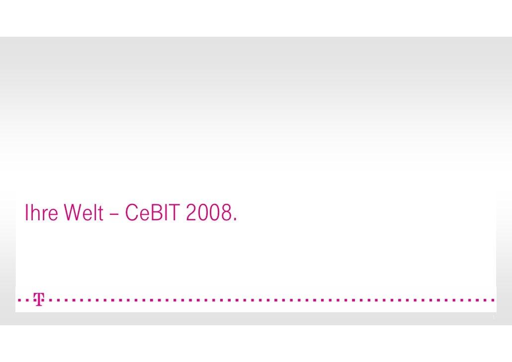 Ihre Welt – CeBIT 2008.                             1