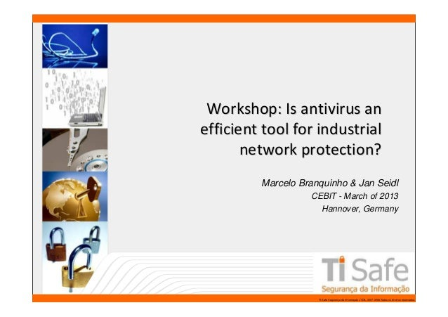 Workshop: Is antivirus an                 efficient tool for industrial                        network protection?        ...