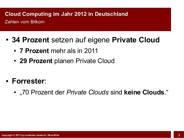 CeBIT Webciety 2013 - Private & Public Cloud: Wohin geht die Reise? Slide 3