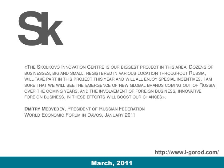 Sk«THE SKOLKOVO INNOVATION CENTRE IS OUR BIGGEST PROJECT IN THIS AREA. DOZENS OFBUSINESSES, BIG AND SMALL, REGISTERED IN V...