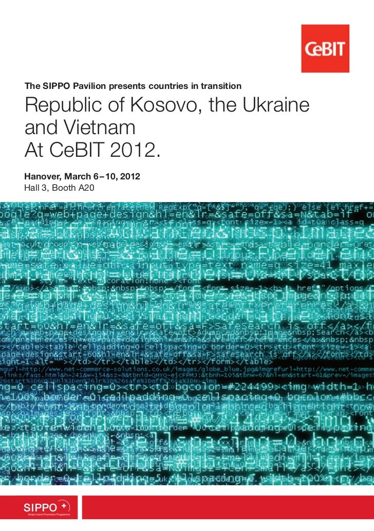 The SIPPO Pavilion presents countries in transitionRepublic of Kosovo, the Ukraineand VietnamAt CeBIT 2012.Hanover, March ...