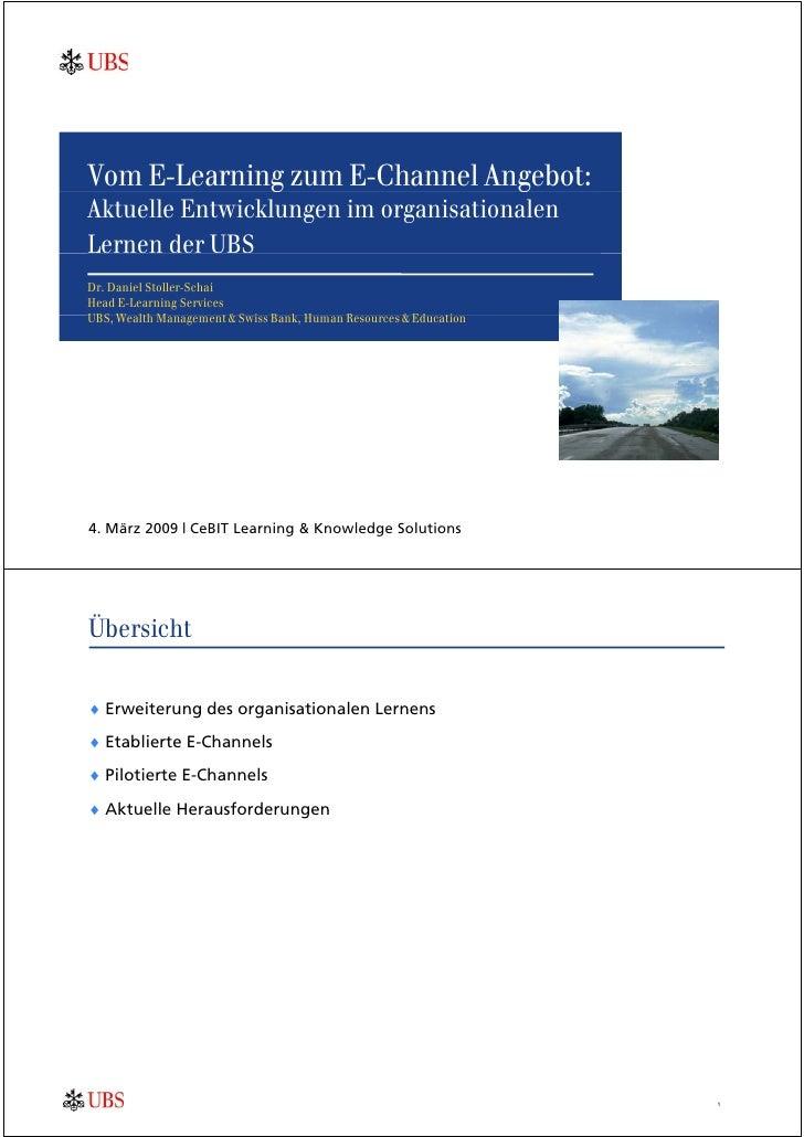 Vom E-Learning zum E-Channel Angebot:              g                 g Aktuelle Entwicklungen im organisationalen Lernen d...