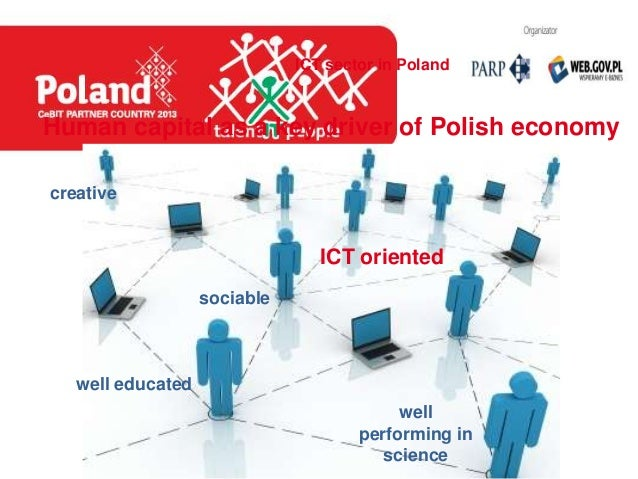 ICT sector in PolandHuman capital as a key driver of Polish economycreative                                 ICT oriented  ...