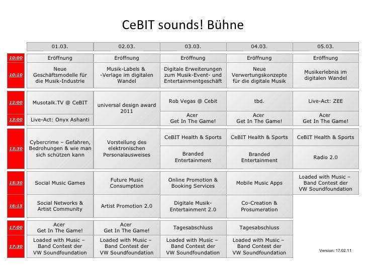 CeBIT sounds! Bühne 01.03. 02.03. 03.03. 04.03. 05.03. Eröffnung Live-Act: Onyx Ashanti Branded Entertainment Eröffnung 10...