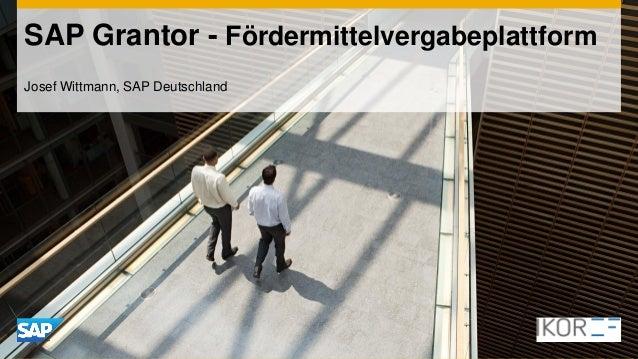 SAP Grantor - FördermittelvergabeplattformJosef Wittmann, SAP Deutschland