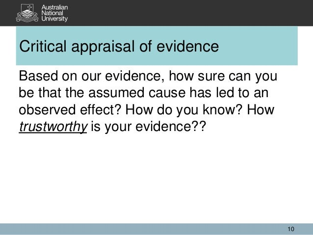 Based on our evidence, how sure can you be that the assumed cause has led to an observed effect? How do you know? How trus...