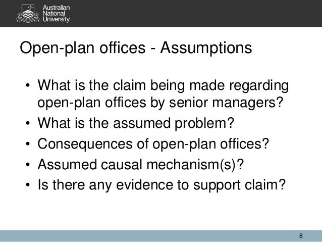 Open-plan offices - Assumptions 8 • What is the claim being made regarding open-plan offices by senior managers? • What is...