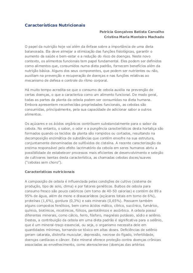 Características Nutricionais Patrícia Gonçalves Batista Carvalho Cristina Maria Monteiro Machado O papel da nutrição hoje ...