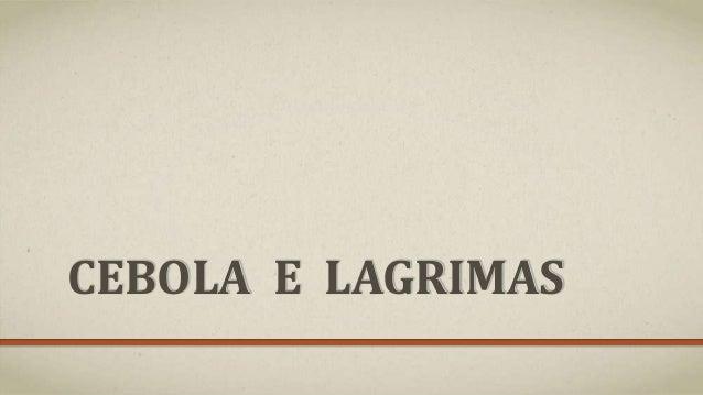 CEBOLA E LAGRIMAS
