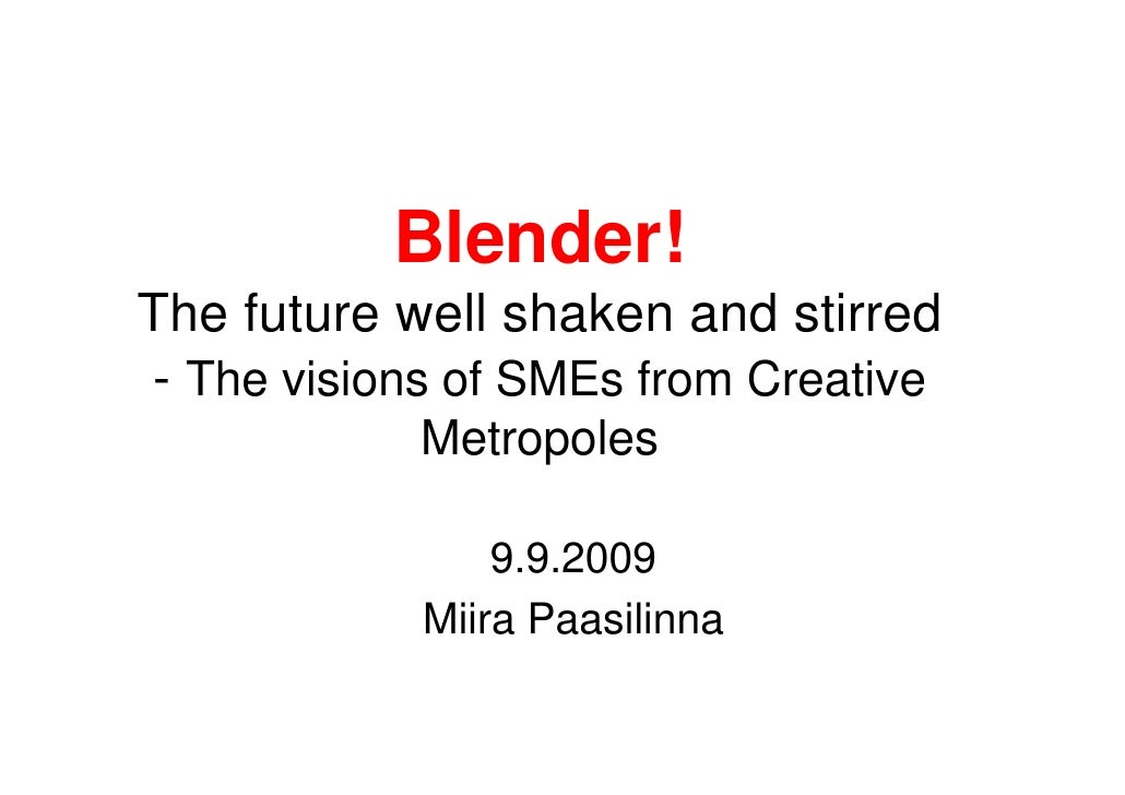 Blender! The future well shaken and stirred - The visions of SMEs from Creative             Metropoles                  9....