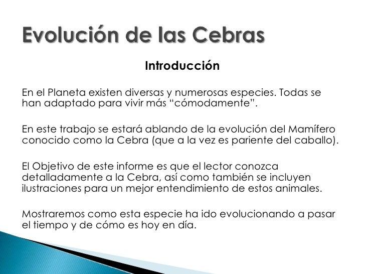 Evolución de las Cebras<br />Introducción<br />En el Planeta existen diversas y numerosas especies. Todas se han adaptado ...