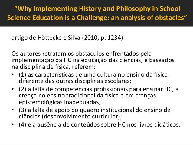 """""""Why Implementing History and Philosophy in School Science Education is a Challenge: an analysis of obstacles"""" artigo de H..."""