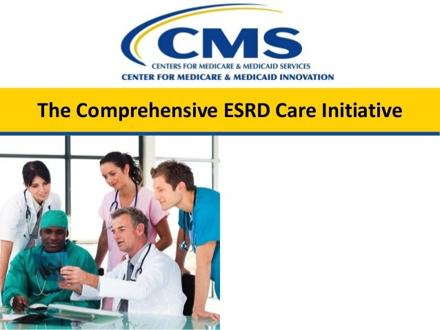 The Comprehensive ESRD Care Initiative