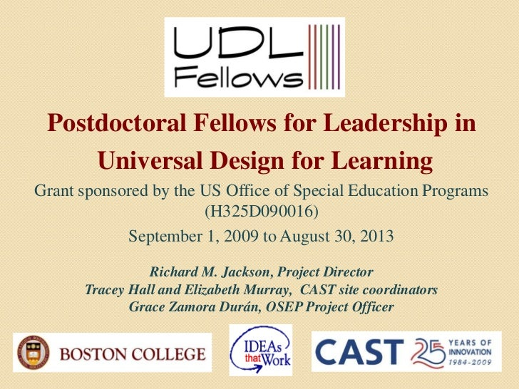 Postdoctoral Fellows for Leadership in     Universal Design for LearningGrant sponsored by the US Office of Special Educat...