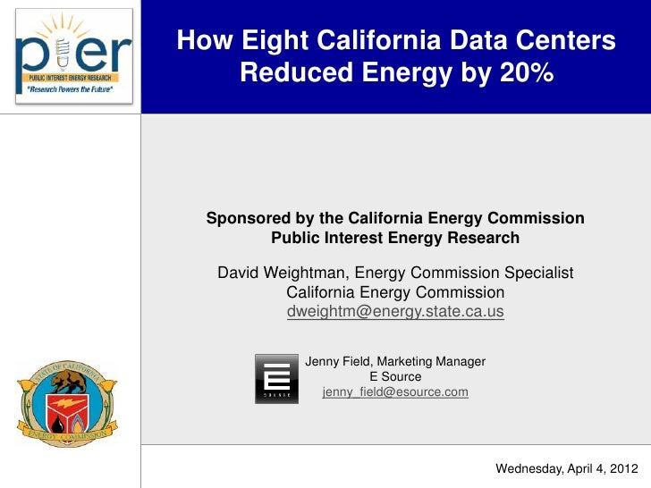 How Eight California Data Centers    Reduced Energy by 20%  Sponsored by the California Energy Commission         Public I...