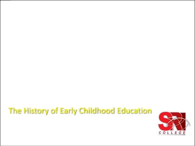 History of early childhood care and education