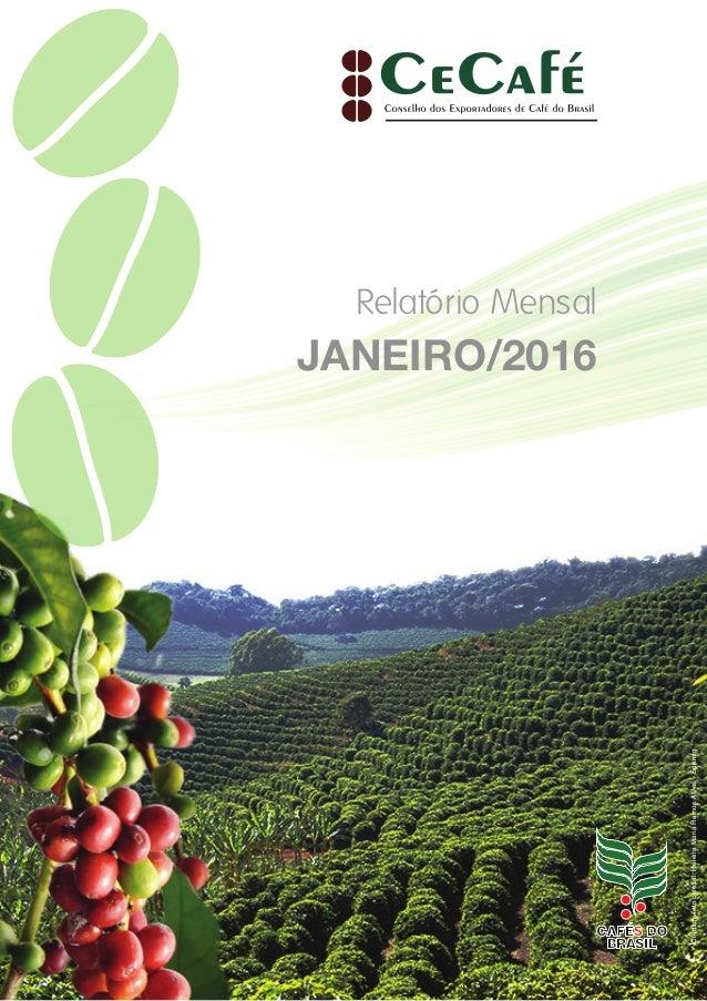 Relatório Mensal JANEIRO/2016 Créditosfotocafezal:HelenaMariaRamosAlves-Epamig