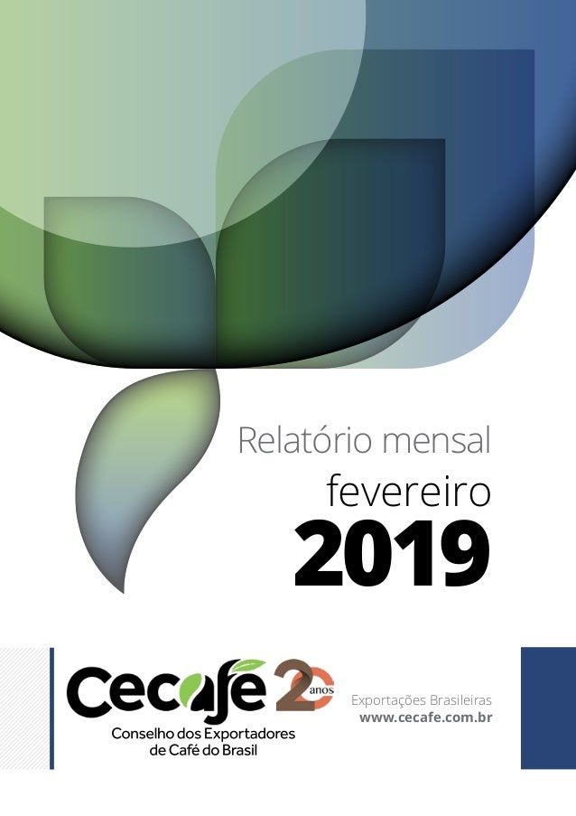 Relatório mensal fevereiro 2019 Exportações Brasileiras www.cecafe.com.br
