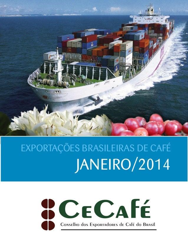EXPORTAÇÕES BRASILEIRAS DE CAFÉ  JANEIRO/2014