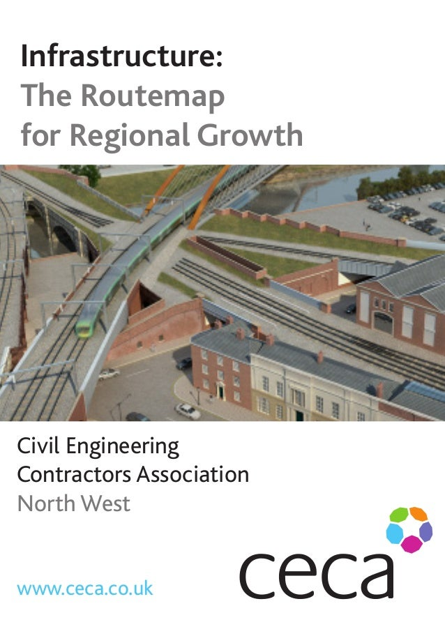 Infrastructure: The Routemap for Regional Growth  Civil Engineering Contractors Association North West  www.ceca.co.uk