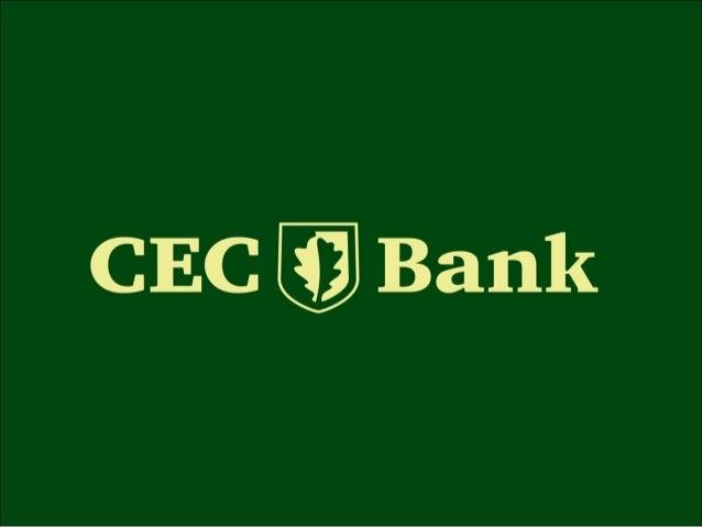 CEC Bank 2010 www.cec.ro pagina 1 CEC BANK – TRADITIE SI EVOLUTIE • Cea mai larga acoperire teritoriala • Din luna mai 200...