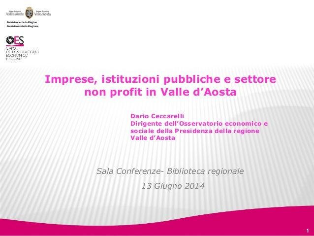 Présidence de la Région Presidenza della Regione 1 Imprese, istituzioni pubbliche e settore non profit in Valle d'Aosta Sa...