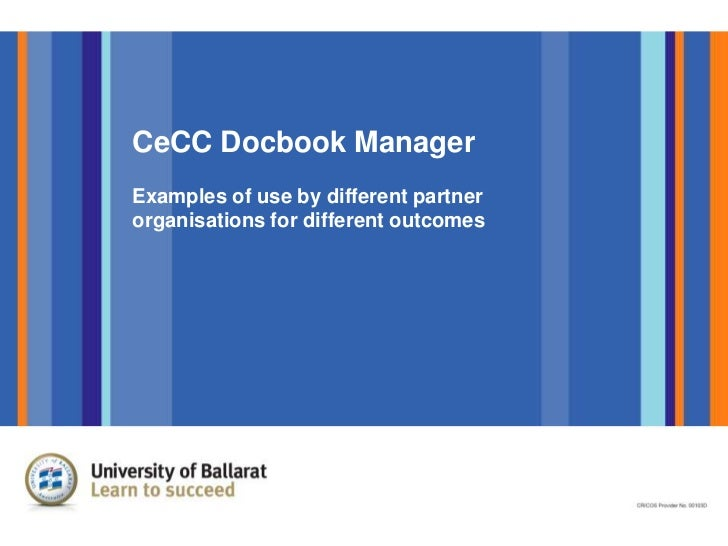 CeCC Docbook ManagerExamples of use by different partnerorganisations for different outcomes