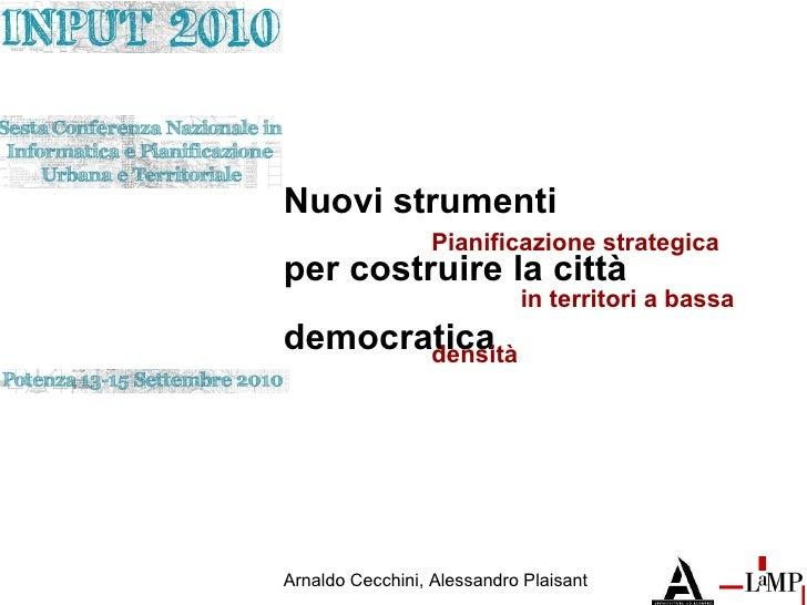 Nuovi strumenti per costruire la città democratica. Pianificazione strategica in territori a bassa densità, di Alessandro ...
