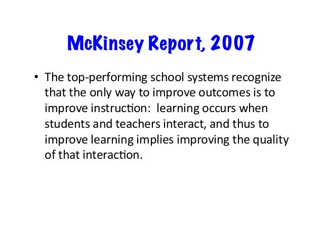 How the world's most improved school systems keep getting better –McKinsey, 2010 ThreechangescollaboraLvepracLcebrough...