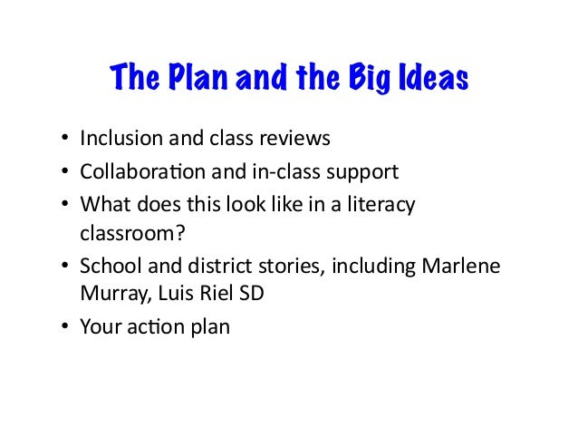 The Plan and the Big Ideas • Inclusionandclassreviews • CollaboraLonandin-classsupport • Whatdoesthislookli...