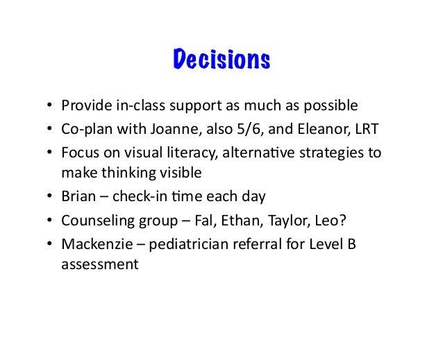 • Medical –Brian–parentsrefuseADHDmedicaLon –Ethan–ADHD,onmed • Language –Mackenzie–vocalLck • Lear...