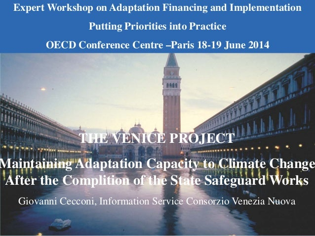 THE VENICE PROJECT Maintaining Adaptation Capacity to Climate Change After the Complition of the State Safeguard Works Gio...