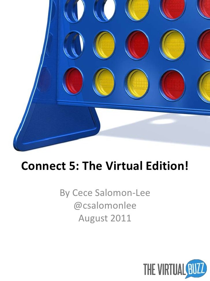 Connect 5: The Virtual Edition!<br />By Cece Salomon-Lee<br />@csalomonlee<br />August 2011<br />